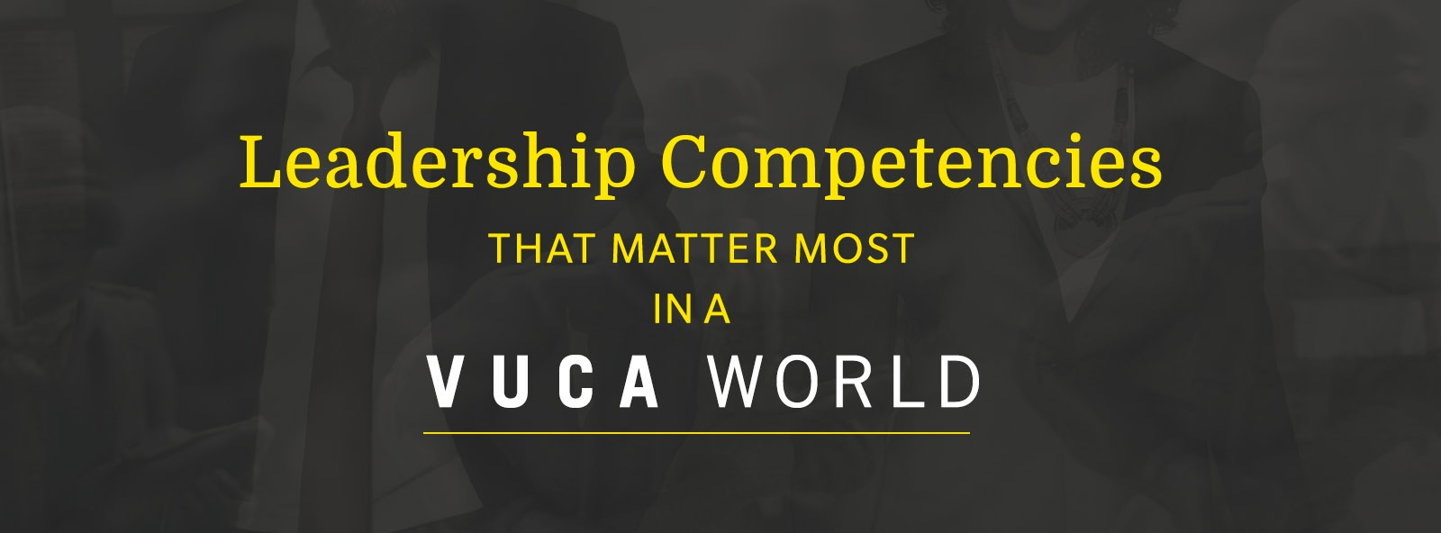 Leadership Competencies_VUCA